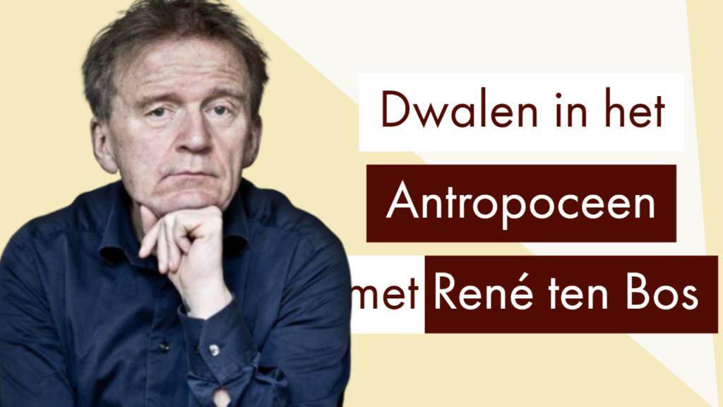 Antropoceen, René ten Bos, vocast thumbnail