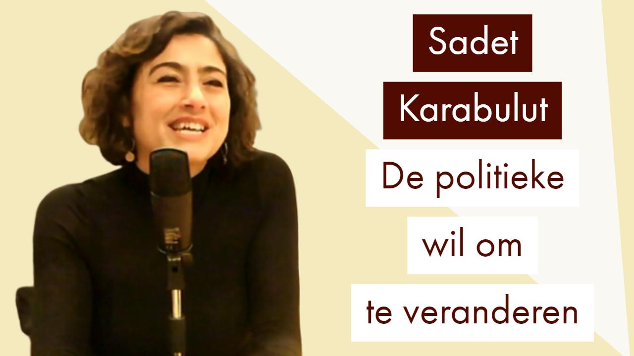 Sadet Karabulut, Tweede Kamerlid SP, Vocast